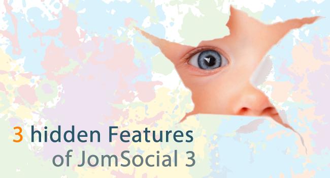 Three Hidden Features of JomSocial 3