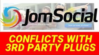 JOMSOCIAL TUTORIAL - Conflicts Caused By Third Party Software