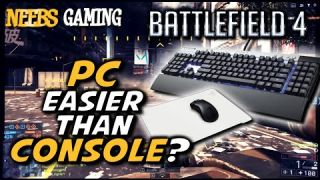 PC Easier Than Console? - Battlefield 4