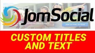 JOMSOCIAL TUTORIAL - Custom Titles and Text